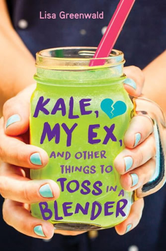 Kale, My Ex, and Other Things to Toss in a Blender by author Lisa Greenwald