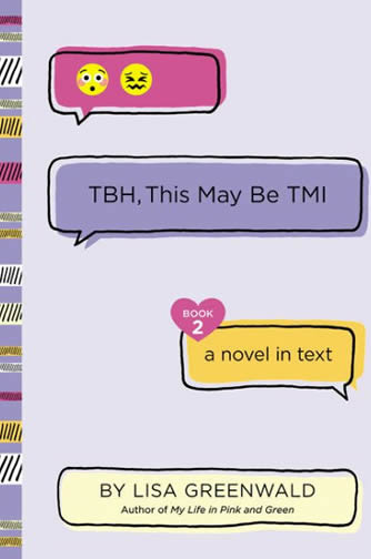 TBH #2: This May Be TMI by author Lisa Greenwald