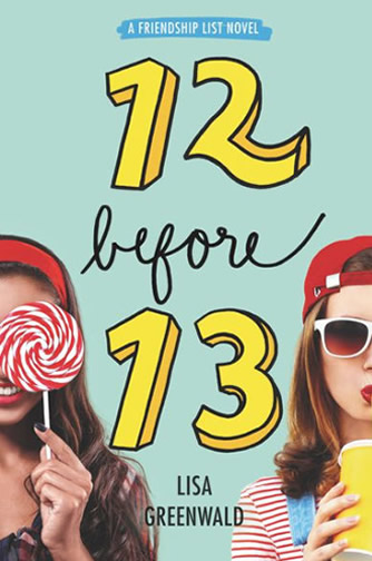 Friendship List #2: 12 Before 13 by author Lisa Greenwald